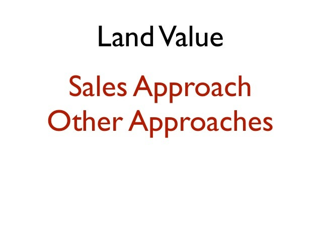 LandValue Sales Approach Other Approaches