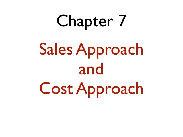 Chapter 7 Sales Approach and Cost Approach