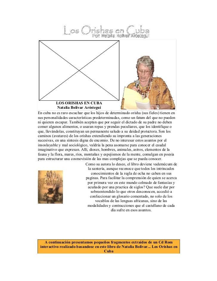 LOS ORISHAS EN CUBA             Natalia Bolívar ArósteguiEn cuba no es raro escuchar que los hijos de determinado orisha (...