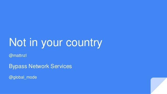 Not in your country @mattnzl Bypass Network Services @global_mode