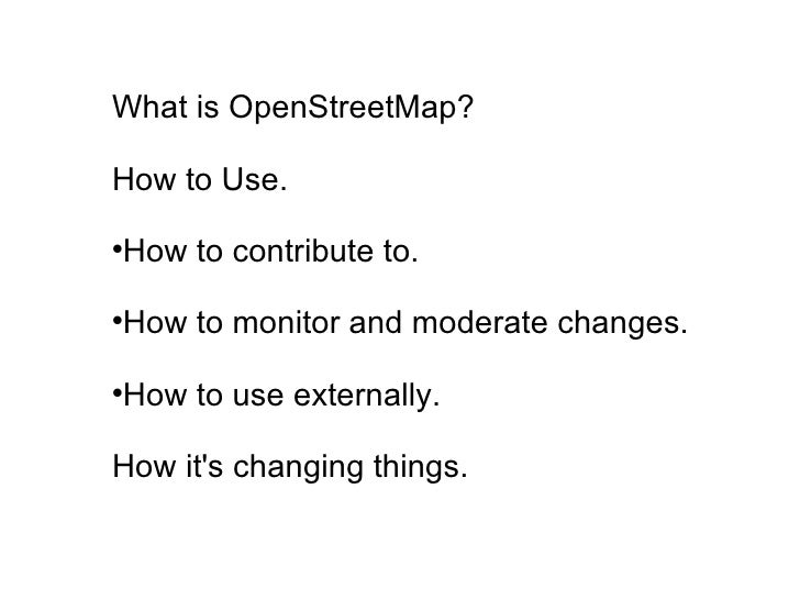 OpenStreetMap Using, Tools, Services & Hows its changed Humanitarian Response Slide 2