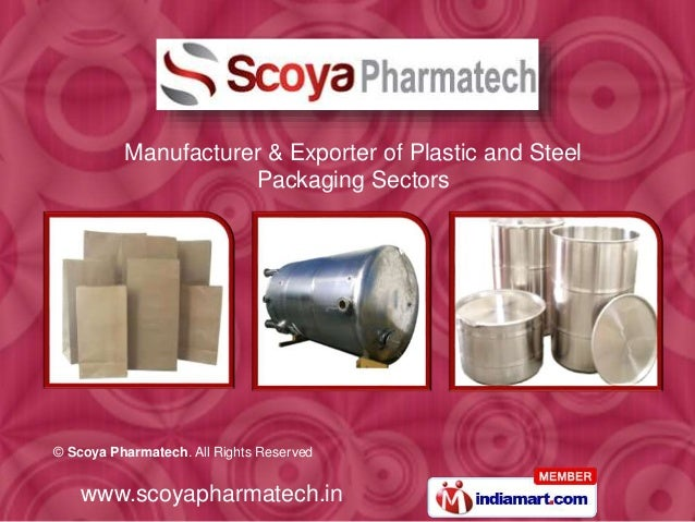 © Scoya Pharmatech. All Rights Reserved www.scoyapharmatech.in Manufacturer & Exporter of Plastic and Steel Packaging Sect...