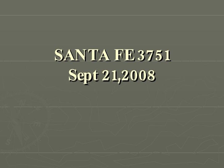 SANTA FE 3751 Sept 21,2008
