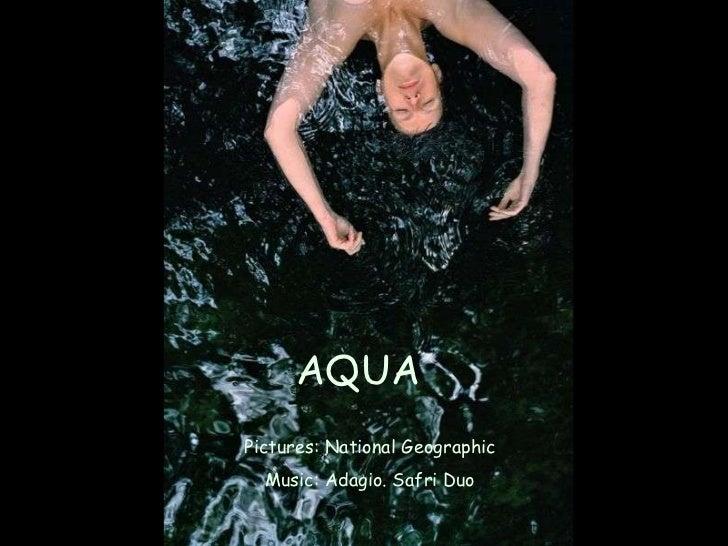AQUA Pictures: National Geographic Music: Adagio. Safri Duo