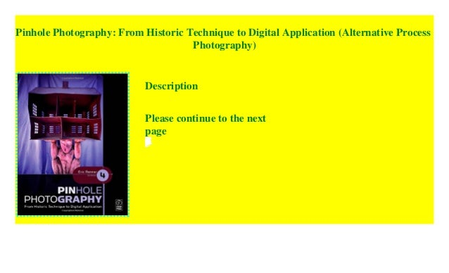 Pinhole Photography From Historic Technique to Digital Application