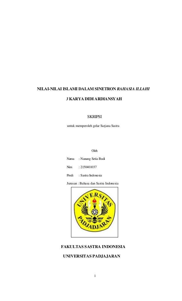 NILAI-NILAI ISLAMI DALAM SINETRON RAHASIA ILLAHI 3 KARYA DIDI ARDIANSYAH SKRIPSI untuk memperoleh gelar Sarjana Sastra Ole...
