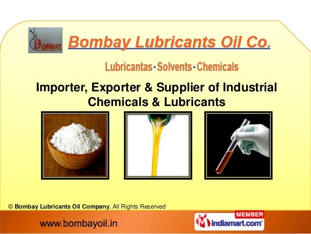 Importer, Exporter & Supplier of Industrial                  Chemicals & Lubricants© Bombay Lubricants Oil Company, All Ri...