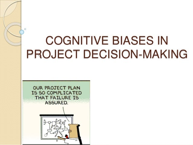 assignment of decision making biases in management Biases helping managers make better decisions psychology essay  out these biases from their decision making processes  heuristics and biases at all management .