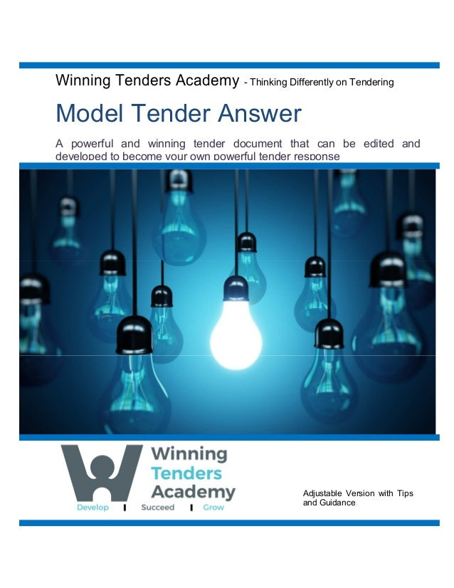 Winning Tenders Academy - Thinking Differently on Tendering Model Tender Answer A powerful and winning tender document tha...