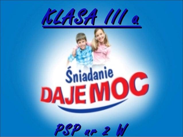 KLASA III a PSP nr 2 W