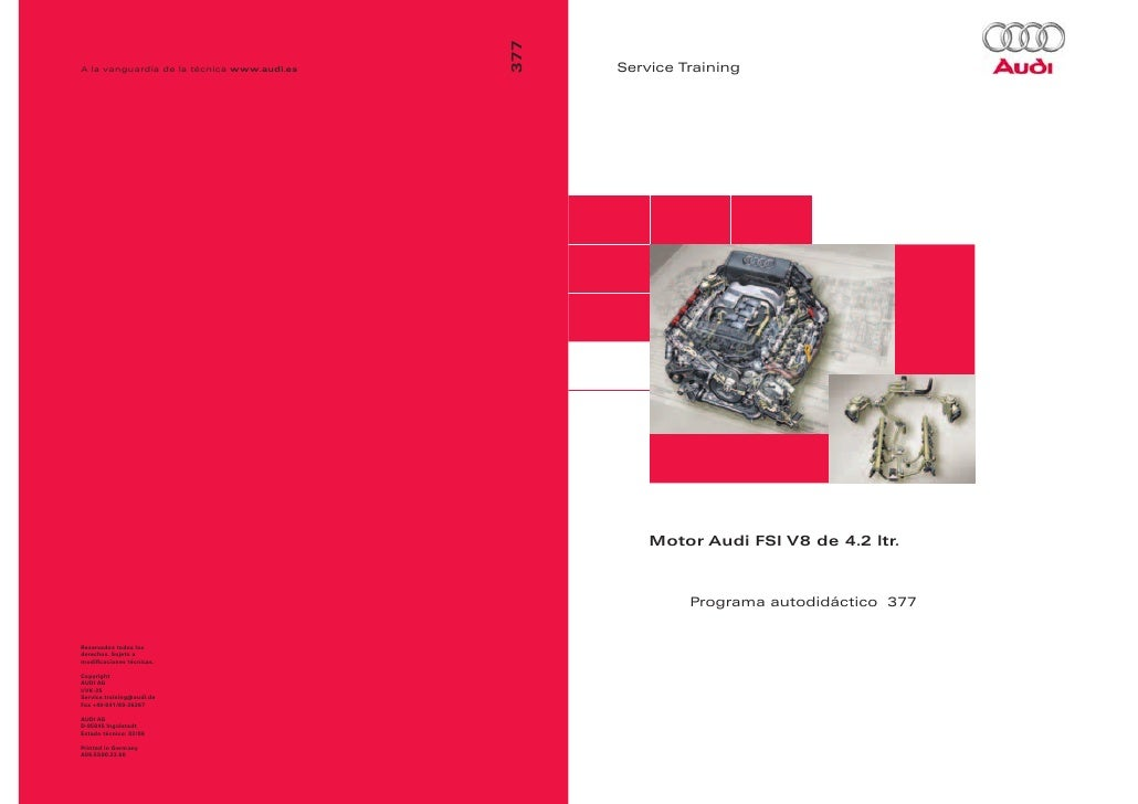 Service Training    Motor Audi FSI V8 de 4.2 ltr.         Programa autodidáctico 377