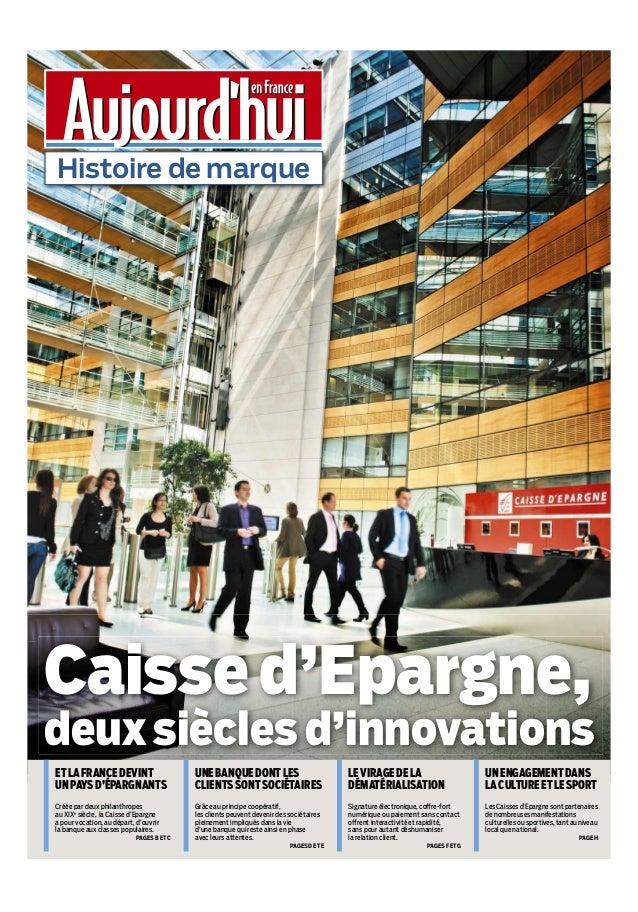 J e u d i 3 0 m a i 2 0 1 3AHistoire de marqueCaisse d'Epargne,deux siècles d'innovationsHistoire de marqueETLAFRANCEDEVIN...