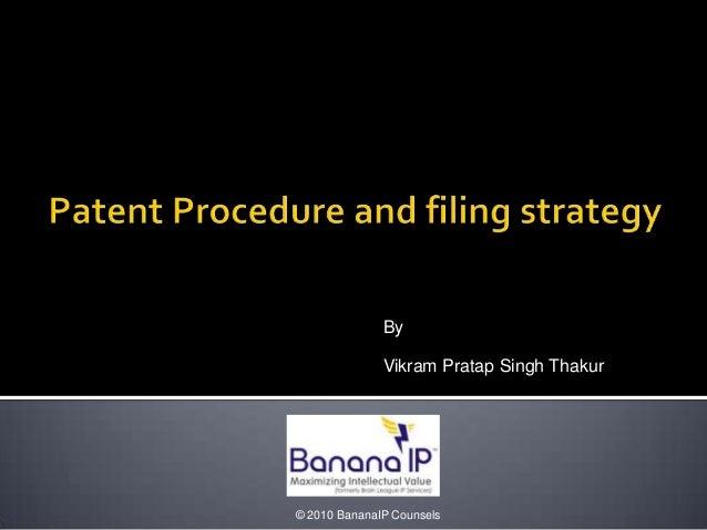 By Vikram Pratap Singh Thakur © 2010 BananaIP Counsels