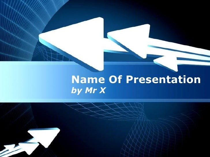 Name Of Presentationby Mr X Powerpoint Templates                        Page 1