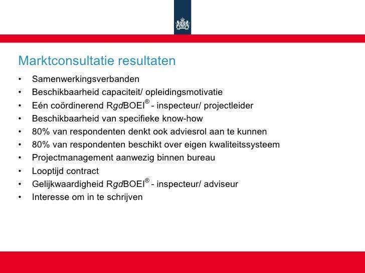Marktconsultatie resultaten •   Samenwerkingsverbanden •   Beschikbaarheid capaciteit/ opleidingsmotivatie •   Eén coördin...