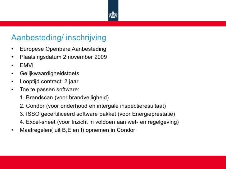 Aanbesteding/ inschrijving •   Europese Openbare Aanbesteding •   Plaatsingsdatum 2 november 2009 •   EMVI •   Gelijkwaard...