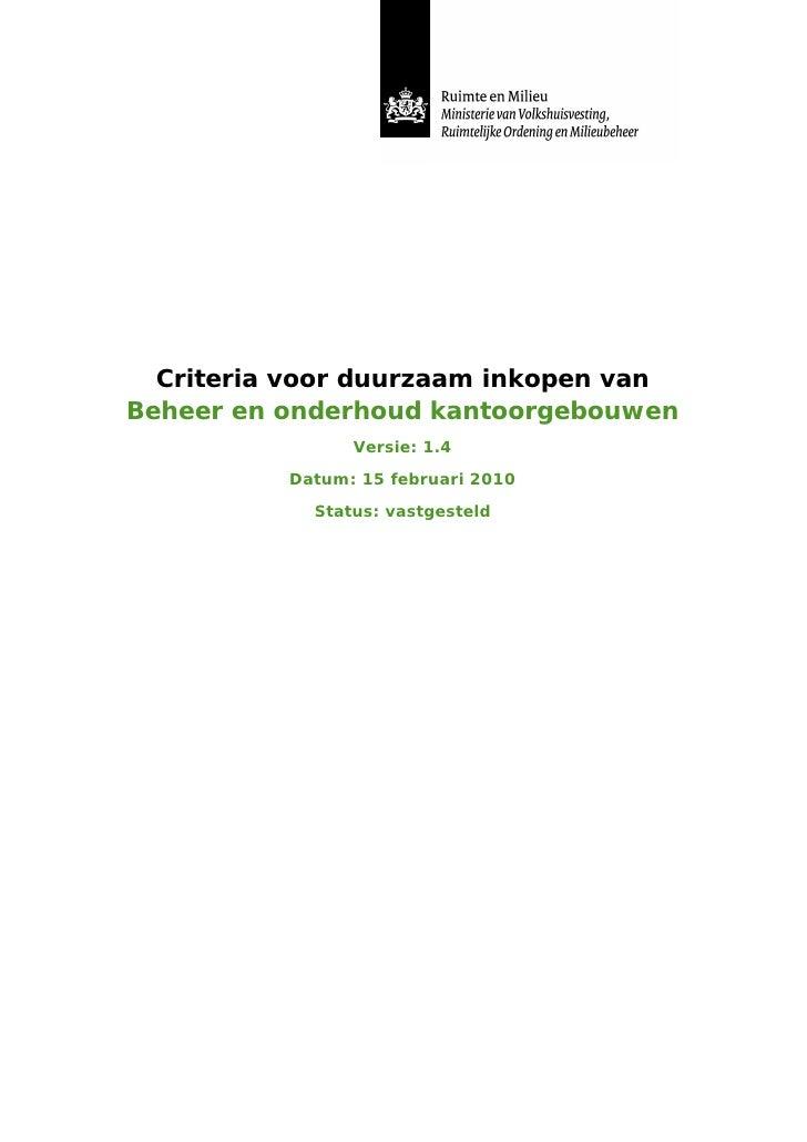 Criteria voor duurzaam inkopen van Beheer en onderhoud kantoorgebouwen                 Versie: 1.4            Datum: 15 fe...