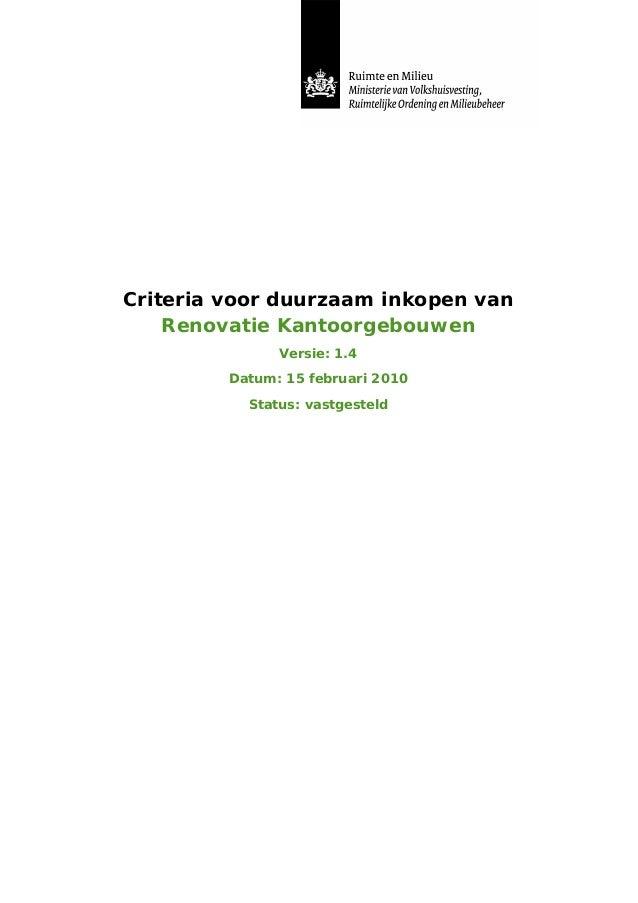 Criteria voor duurzaam inkopen van Renovatie Kantoorgebouwen Versie: 1.4 Datum: 15 februari 2010 Status: vastgesteld