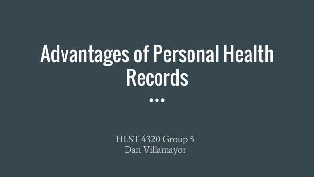Advantages of Personal Health Records HLST 4320 Group 5 Dan Villamayor