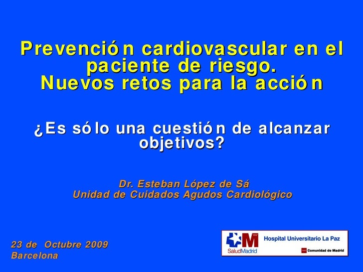 Prevención cardiovascular en el paciente de riesgo. Nuevos retos para la acción ¿Es sólo una cuestión de alcanzar objetivo...