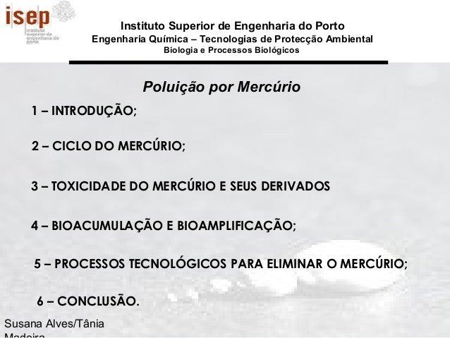 Susana Alves/Tânia Instituto Superior de Engenharia do Porto Engenharia Química – Tecnologias de Protecção Ambiental Biolo...