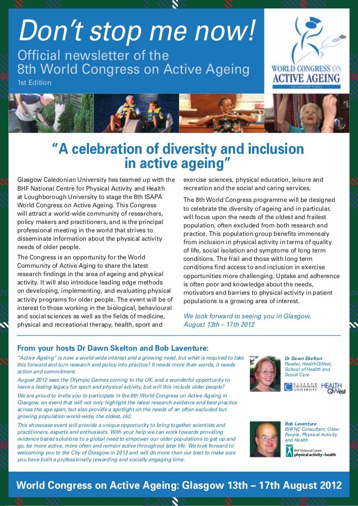 "Don't stop me now!Official newsletter of the8th World Congress on Active Ageing1st Edition              ""A celebration of ..."