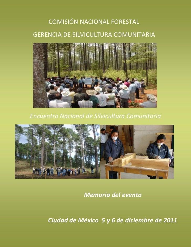 COMISIÓN NACIONAL FORESTAL GERENCIA DE SILVICULTURA COMUNITARIAEncuentro Nacional de Silvicultura Comunitaria             ...