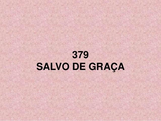 379 SALVO DE GRAÇA