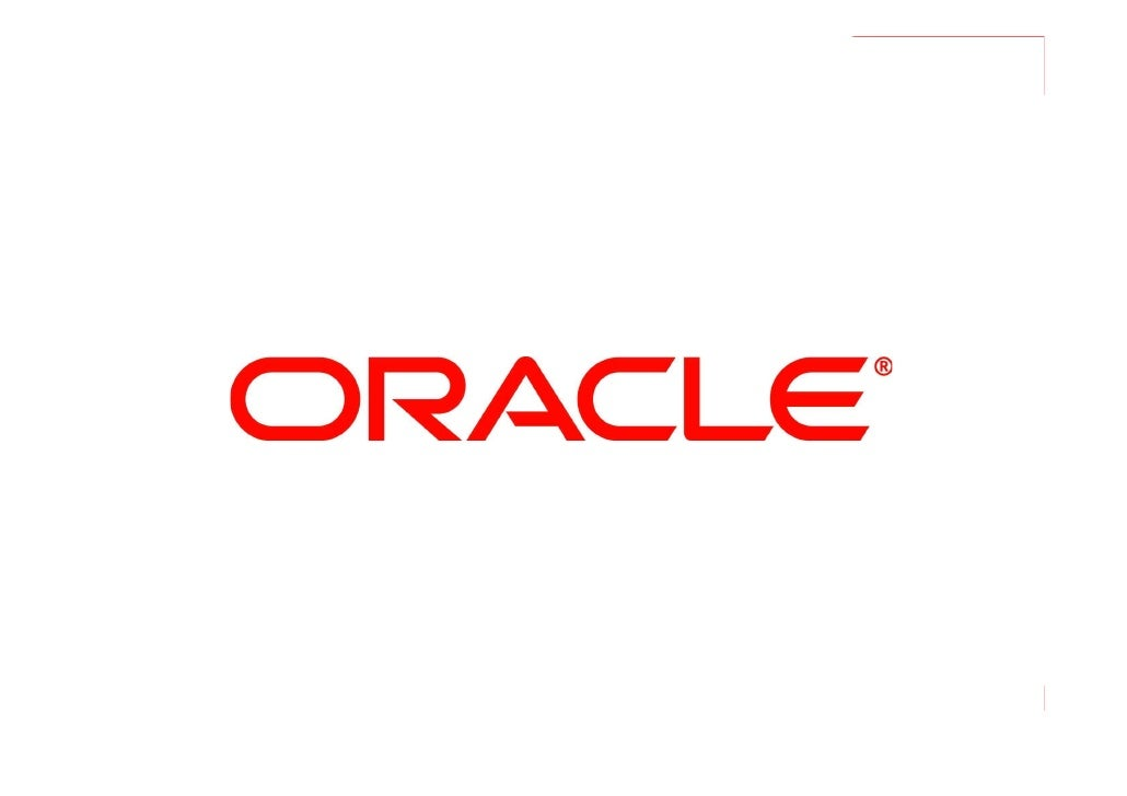 © 2010 Oracle Corporation – Proprietary and Confidential