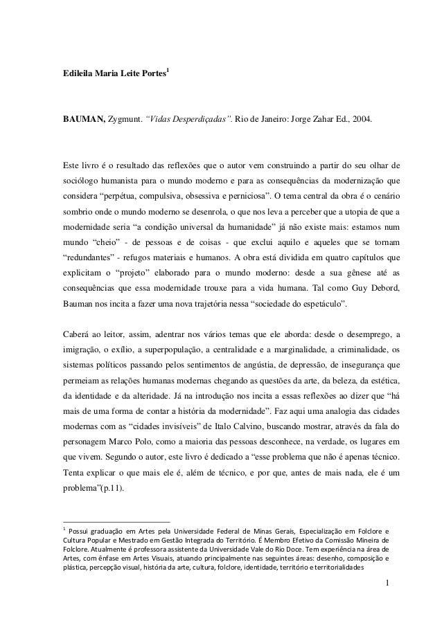 """1  Edileila Maria Leite Portes1  BAUMAN, Zygmunt. """"Vidas Desperdiçadas"""". Rio de Janeiro: Jorge Zahar Ed., 2004.  Este livr..."""