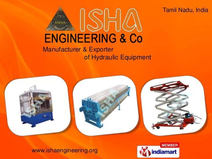 Tamil Nadu, India   Manufacturer & Exporter                of Hydraulic Equipmentwww.ishaengineering.org