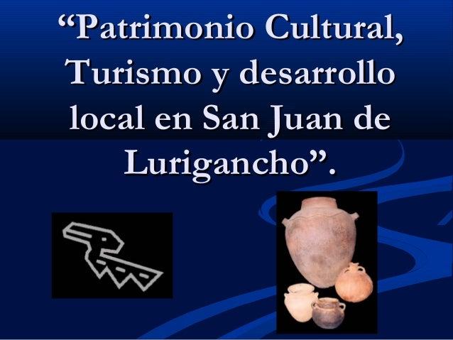 """""""""""Patrimonio Cultural,Patrimonio Cultural, Turismo y desarrolloTurismo y desarrollo local en San Juan delocal en San Juan ..."""