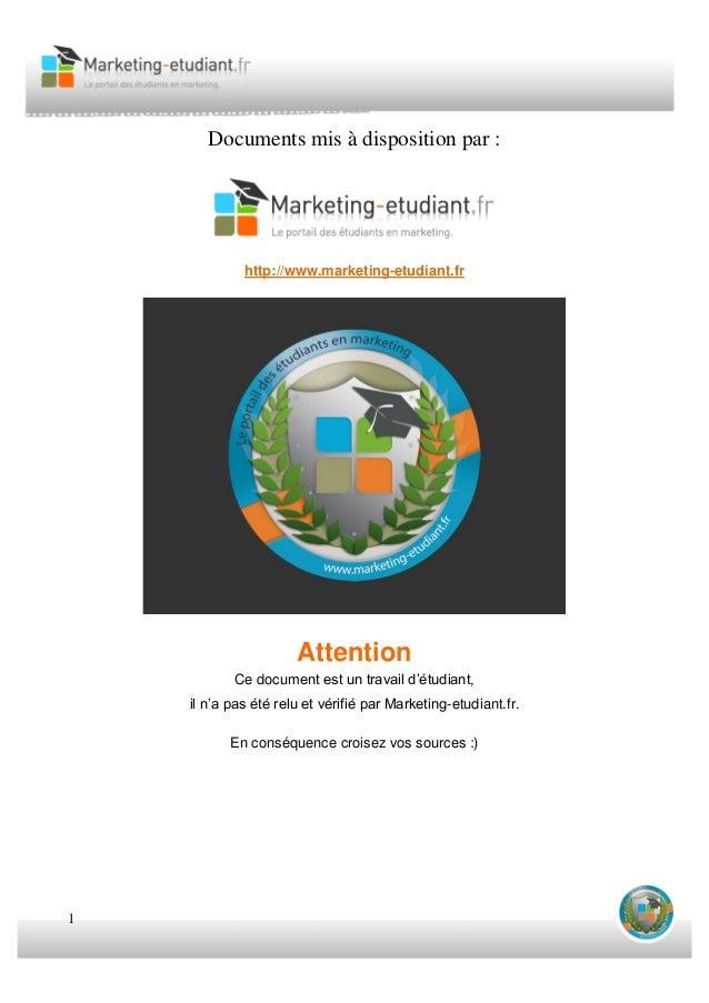 1 Documents mis à disposition par : http://www.marketing-etudiant.fr Attention Ce document est un travail d'étudiant, il n...