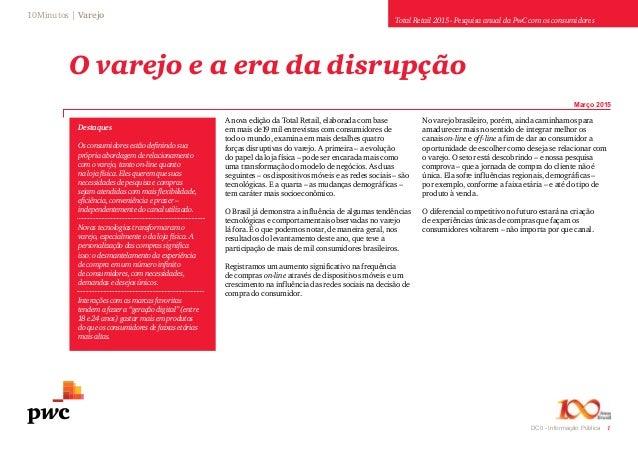 1DC0 - Informação Pública Destaques Os consumidores estão definindo sua própria abordagem de relacionamento com o varejo, ...