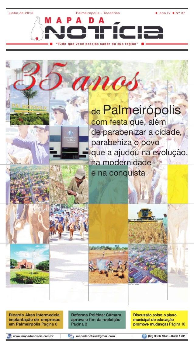 """""""Tudo que você precisa saber da sua região""""  ano IV Nº 37Palmeirópolis - Tocantinsjunho de 2015  de Palmeirópolis co..."""