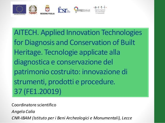 AITECH. Applied Innovation Technologies for Diagnosis and Conservation of Built Heritage. Tecnologie applicate alla diagno...