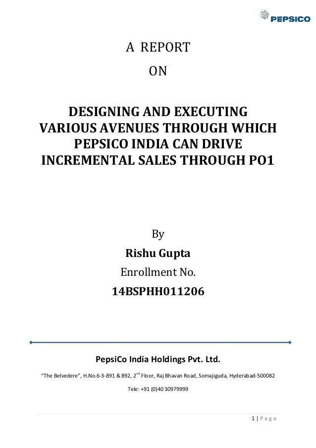 DESIGNING AND EXECUTING VARIOUS AVENUES THROUGH WHICH PEPSICO INDIA CAN DRIVE INCREMENTAL SALES THROUGH PO1 14BSPHH011206 ...