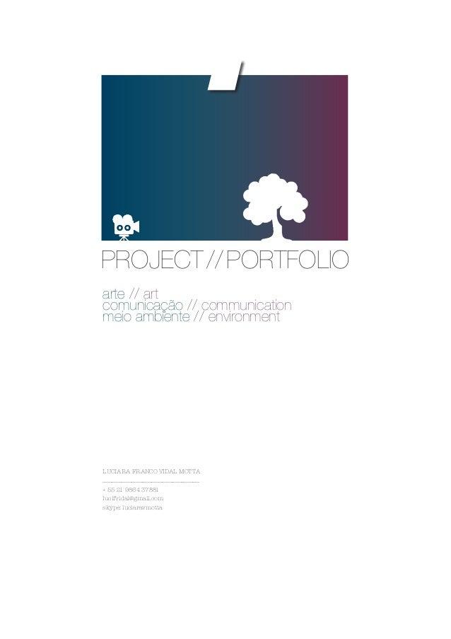 PROJECT//PORTFOLIO arte // art comunicação // communication meio ambiente // environment LUCIARA FRANCO VIDAL MOTTA .........