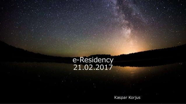 e-Residency 21.02.2017 Kaspar Korjus