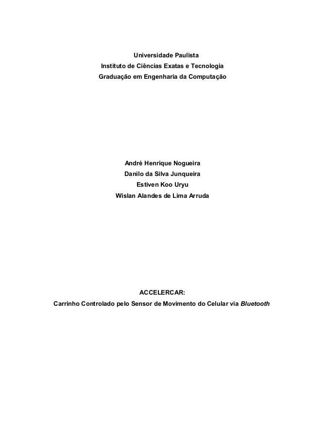 Universidade Paulista Instituto de Ciências Exatas e Tecnologia Graduação em Engenharia da Computação André Henrique Nogue...