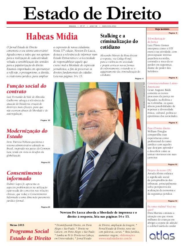 Estado de Direito brasil • N° 37 • An o VII • ISS N 2236-2584  Habeas Mídia  O Jornal Estado de Direito  comemora o seu sé...