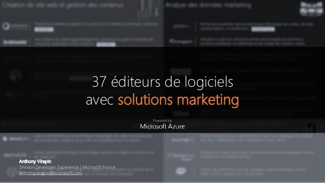 37 éditeurs de logiciels avec solutions marketing Powered by Anthony Virapin Division Developer Experience | Microsoft Fra...