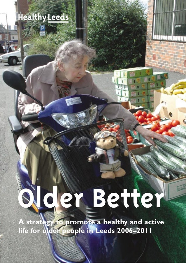 Older Better A strategy to promote a healthy and active life for older people in Leeds 2006–2011