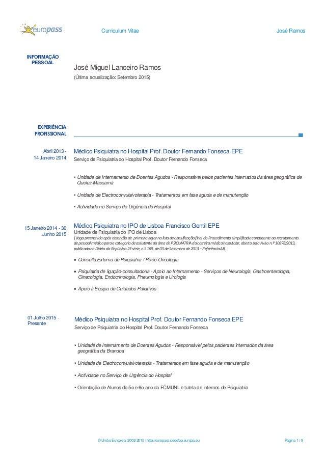 Curriculum Vitae José Ramos © União Europeia, 2002-2015 | http://europass.cedefop.europa.eu Página 1 / 9 INFORMAÇÃO PESSOA...