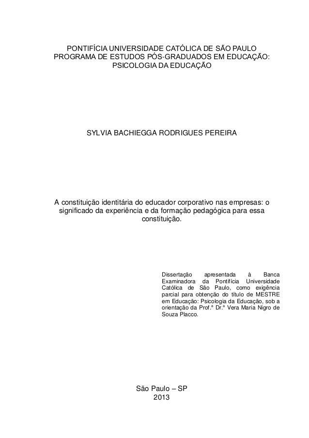 PONTIFÍCIA UNIVERSIDADE CATÓLICA DE SÃO PAULO PROGRAMA DE ESTUDOS PÓS-GRADUADOS EM EDUCAÇÃO: PSICOLOGIA DA EDUCAÇÃO SYLVIA...