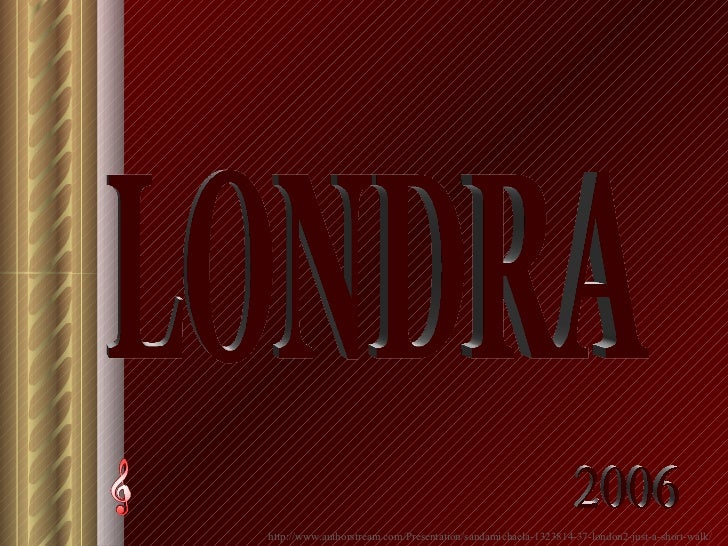 LONDRA 2006 http://www.authorstream.com/Presentation/sandamichaela-1323814-37-london2-just-a-short-walk/