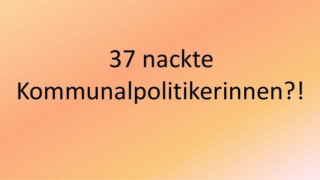 37 nackte Kommunalpolitikerinnen?!