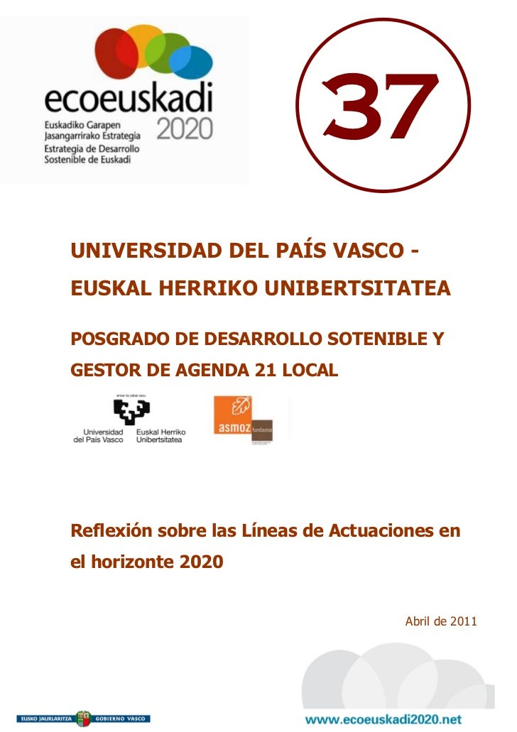 37UNIVERSIDAD DEL PAÍS VASCO -EUSKAL HERRIKO UNIBERTSITATEAPOSGRADO DE DESARROLLO SOTENIBLE YGESTOR DE AGENDA 21 LOCALRefl...