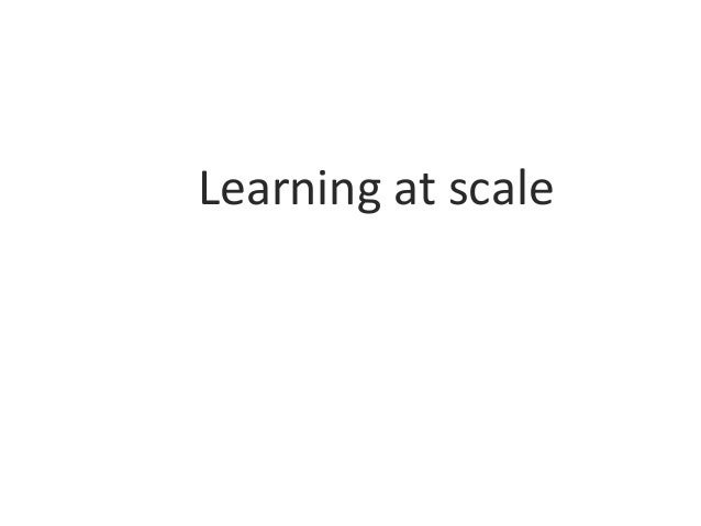 Learning at scale