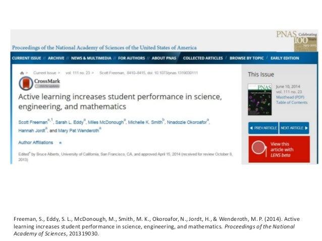 Freeman, S., Eddy, S. L., McDonough, M., Smith, M. K., Okoroafor, N., Jordt, H., & Wenderoth, M. P. (2014). Active learnin...